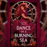 Dance of a Burning Sea by E.J. Mellow